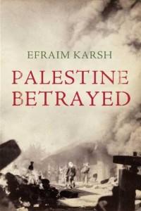 The best books on Israel - Palestine Betrayed by Efraim Karsh