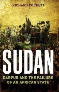 The best books on Sudan - Sudan, Darfur, Islamism and the World by Richard Cockett