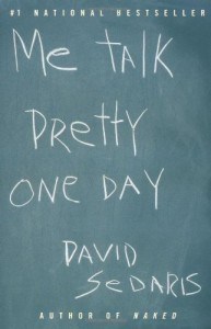 The best books on Comedy - Me Talk Pretty One Day by David Sedaris