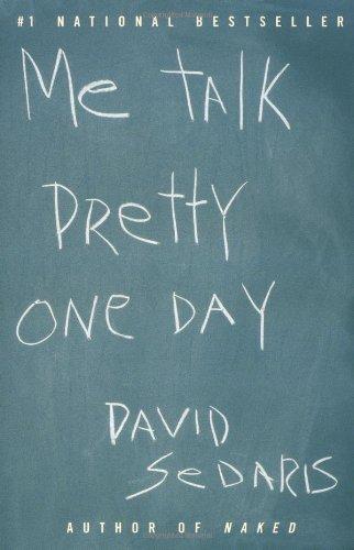 The best books on Comedy - Me Talk Pretty One Day by David Sedaris