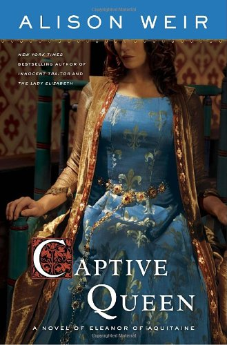 The Best Historical Novels - Captive Queen by Alison Weir