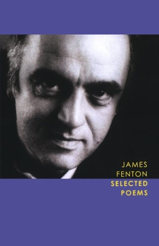 The best books on Southeast Asian Travel Literature - Selected Poems by James Fenton