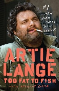 The best books on Comedy - Too Fat to Fish by Artie Lange