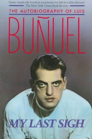 The best books on Spain - My Last Sigh by Luis Buñuel