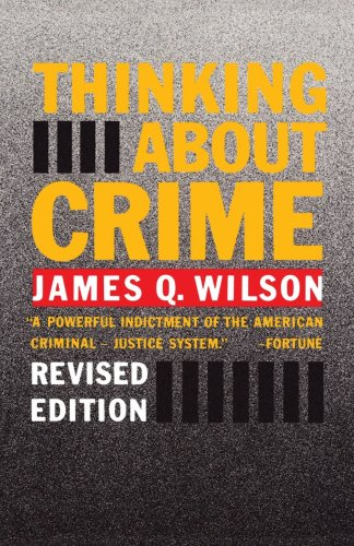 David Frum recommends five Pioneering Conservative Books - Thinking About Crime by James Q Wilson