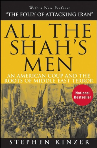 The best books on Global Security - All the Shah's Men by Stephen Kinzer