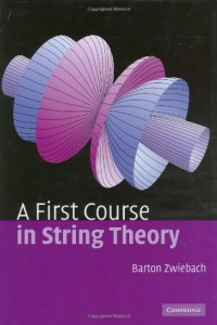 The best books on String Theory - A First Course in String Theory by Barton Zwiebach