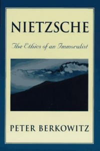 The best books on Liberty and Morality - Nietzsche by Peter Berkowitz