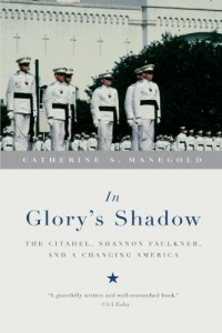 The Best Narrative Nonfiction - In Glory's Shadow by Catherine Manegold & Catherine S Manegold