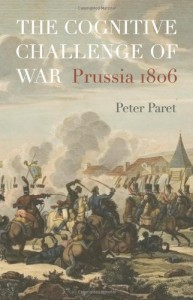 The Cognitive Challenge of War by Peter Paret