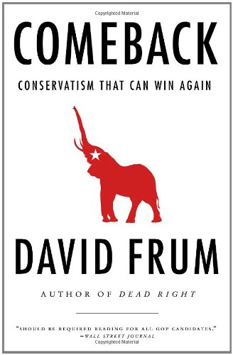 David Frum recommends five Pioneering Conservative Books - Comeback by David Frum