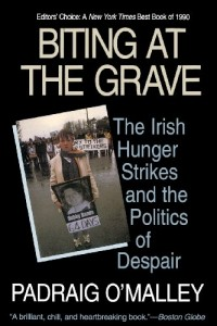 The best books on The Psychology of Terrorism - Biting at the Grave by Padraig O'Malley