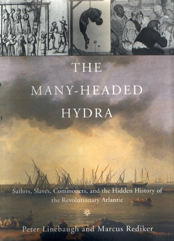The best books on The Rise of Latin America - The Many-Headed Hydra by Marcus Rediker and Paul Linebaugh