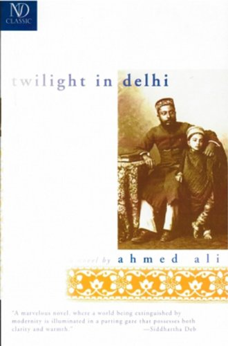 The best books on Indian Journeys - Twilight in Delhi by Ahmed Ali