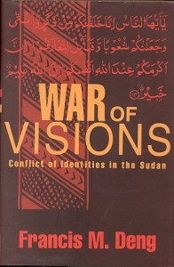 The best books on Sudan - War of Visions by Francis Deng