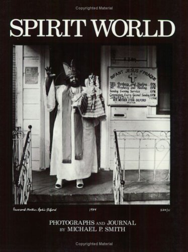 The best books on New Orleans - Spirit World by Michael P Smith