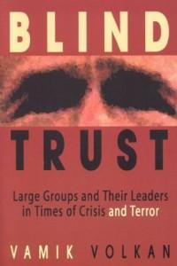 The best books on The Psychology of Terrorism - Blind Trust by Vamik Volkan