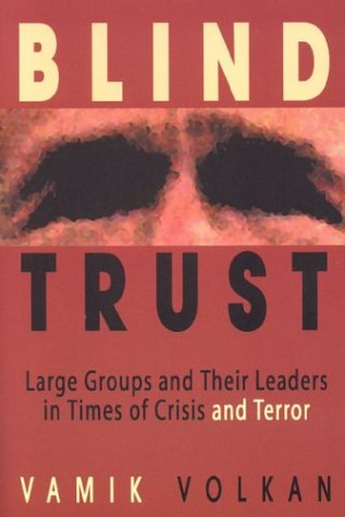 The best books on The Psychology of Terrorism - Blind Trust by Vamik Volkan