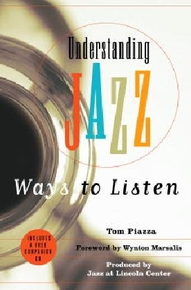 The best books on New Orleans - Understanding Jazz by Tom Piazza