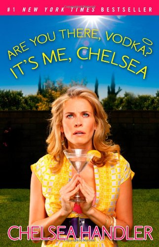 The best books on Comedy - Are You There, Vodka? It's Me, Chelsea by Chelsea Handler