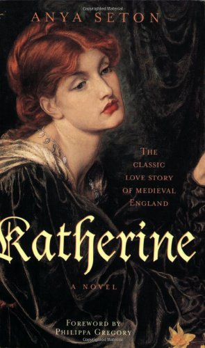 The Best Historical Novels - Katherine by Anya Seton
