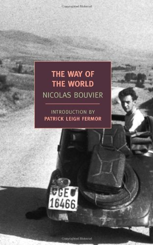 The Best Travel Writing - The Way of the World by Nicolas Bouvier