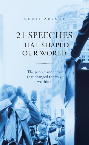 The best books on Global Security - 21 Speeches that Shaped Our World by Chris Abbott