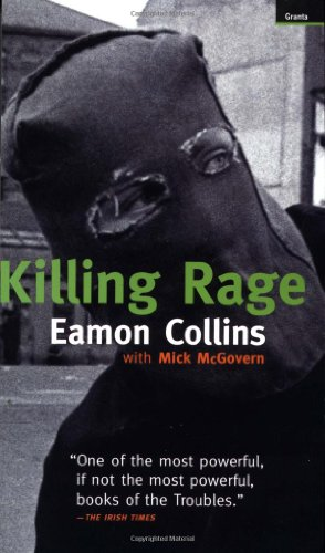 The best books on The Troubles - Killing Rage by Eamon Collins with Mick McGovern