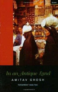 The best books on Indian Journeys - In an Antique Land by Amitav Ghosh