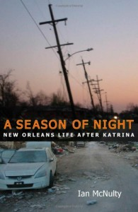 The best books on New Orleans - A Season of Night by Ian McNulty
