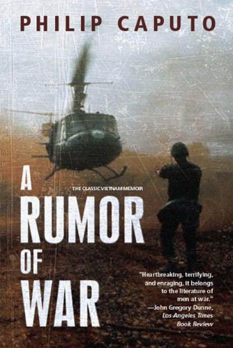 The best books on The Vietnam War - A Rumor of War by Philip Caputo