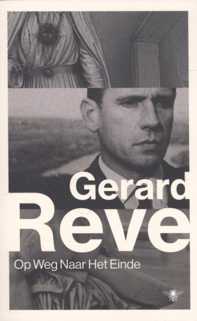 Op Weg Naar Het Einde - On My Way to the End (in Dutch) by Gerard Reve