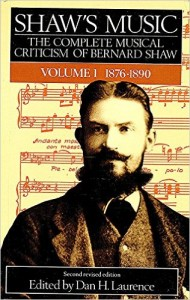The best books on Classical Music - Shaw's Music by edited by Dan H Laurence & George Bernard Shaw