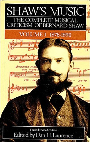 Shaw's Music by George Bernard Shaw and edited by Dan Laurence