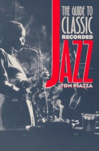 The best books on New Orleans - The Guide to Classic Recorded Jazz by Tom Piazza