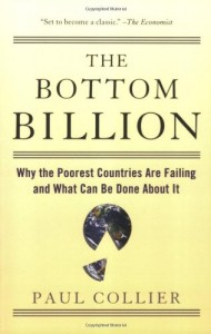 The best books on Saving the World - The Bottom Billion by Paul Collier