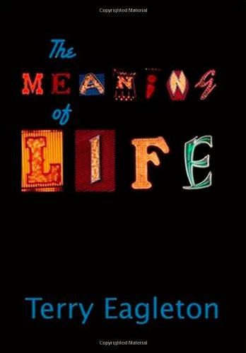 The best books on The Meaning of Life - The Meaning of Life by Terry Eagleton