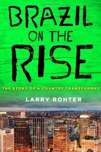 The best books on Brazil - Brazil on the Rise by Larry Rohter