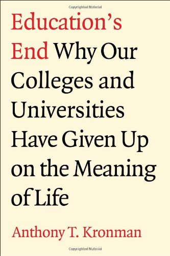 The best books on The Meaning of Life - Education's End by Anthony T Kronman
