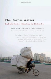 The best books on Life in China - The Corpse Walker by Liao Yiwu