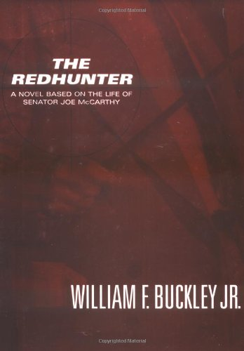 The best books on The Appeal of Conservatism - The Redhunter by William F Buckley Jr