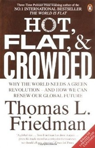 The best books on Saving the World - Hot, Flat and Crowded by Thomas Friedman