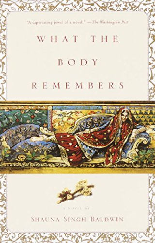 The best books on Pakistan - What The Body Remembers by Shauna Singh Baldwin