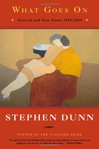 The best books on How to Write Poetry - What Goes On by Stephen Dunn