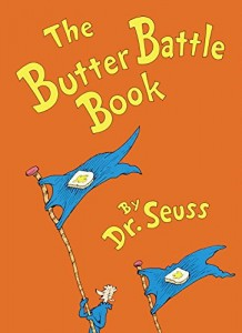 The best books on Conflict in the Caucasus - The Butter Battle Book by Dr Seuss