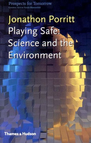 The best books on Saving the World - Playing Safe by Jonathon Porritt