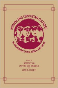 The best books on Gender Equality - Women and Confucian Cultures by Dorothy Ko, JaHyun Kim Haboush, Joan R Piggott