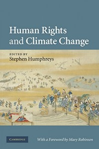 The best books on Climate Justice - Human Rights and Climate Change by edited by Stephen Humphreys