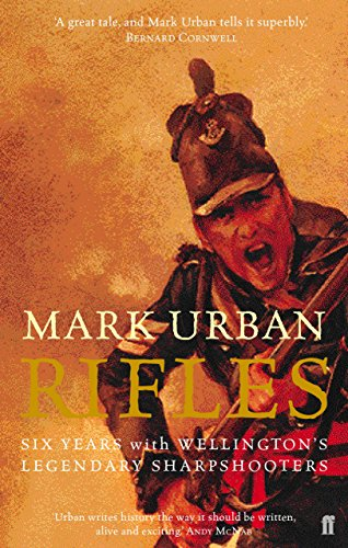 The best books on Military History - Rifles by Mark Urban