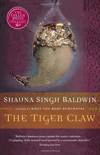 The best books on Pakistan - The Tiger Claw by Shauna Singh Baldwin